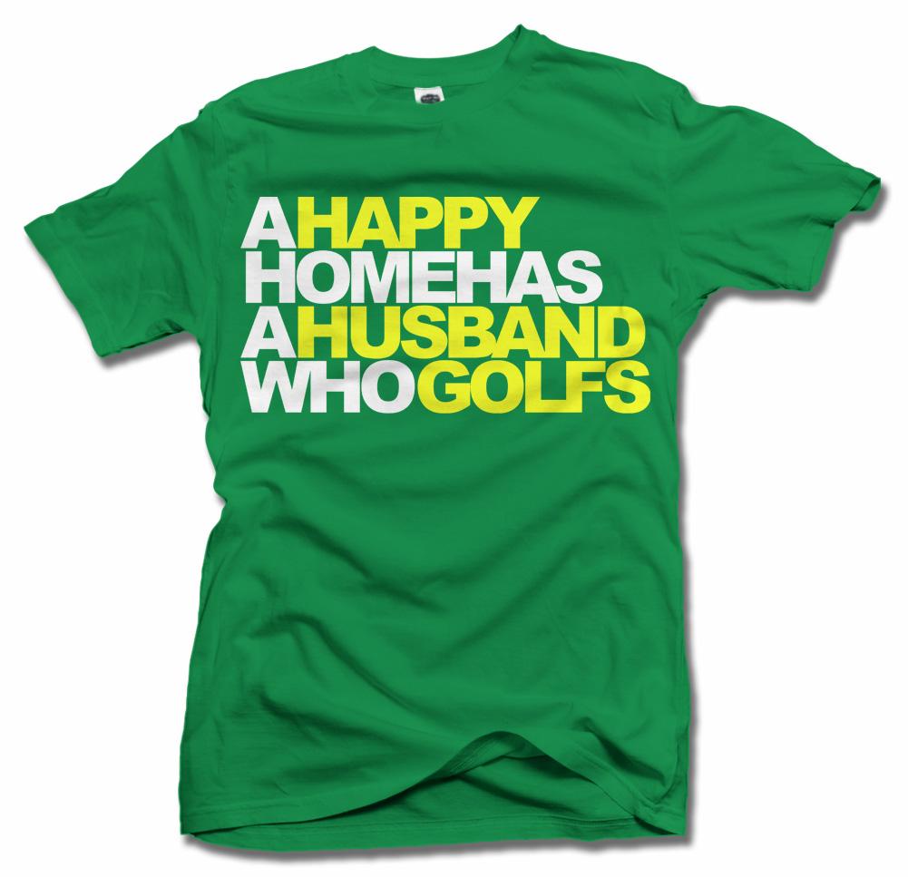 A HAPPY HOME HAS A HUSBAND WHO GOLFS Model