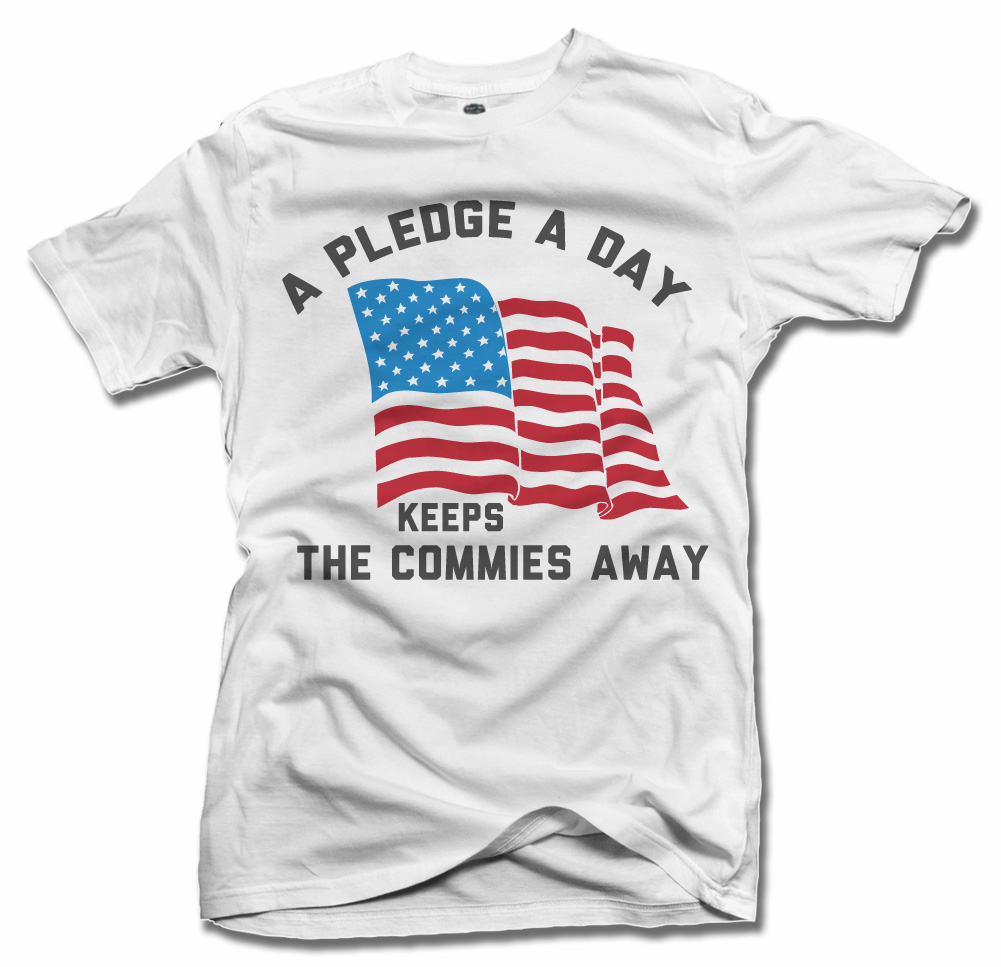 A PLEDGE A DAY KEEPS THE COMMIES AWAY Model