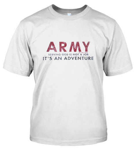 ARMY OF THE LORD SERVING GOD IS NOT A JOB ITS AN ADVENTURE Model