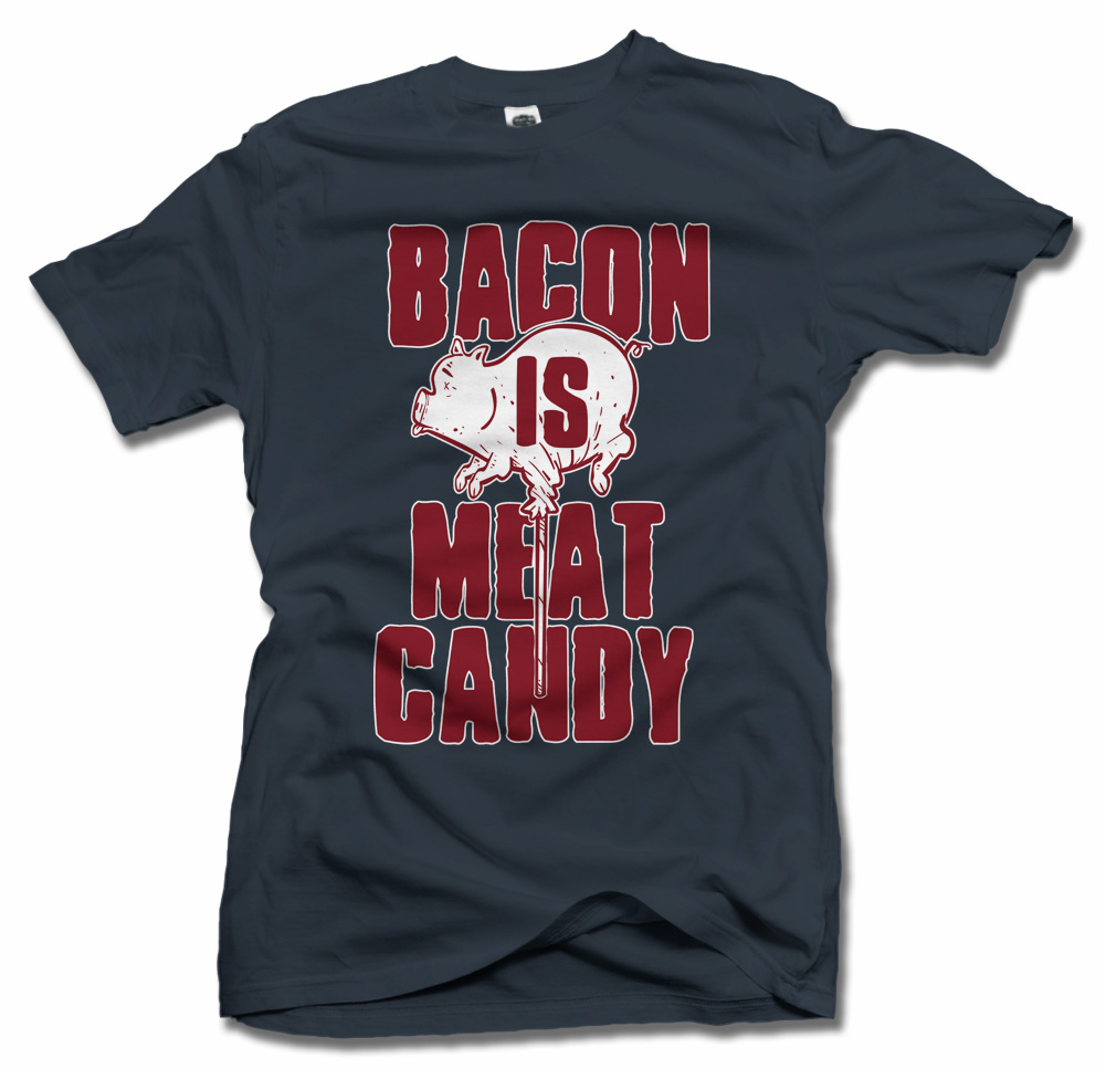 BACON IS MEAT CANDY Model