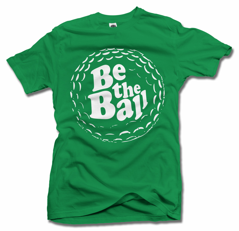 Be The Ball Golf Shirt Hero
