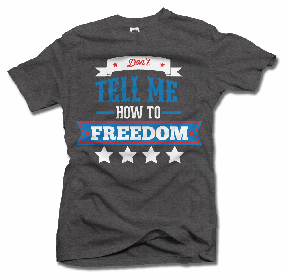DON'T TELL ME HOW TO FREEDOM ON DARKS Model