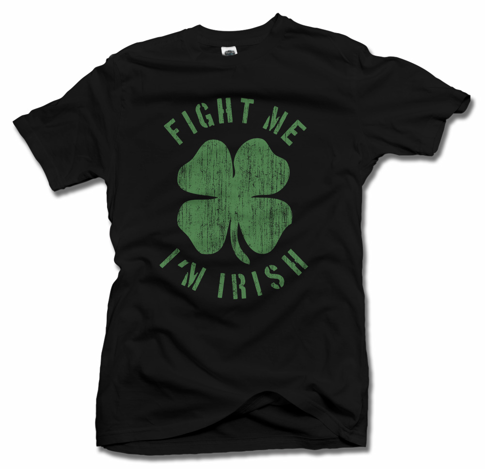 FIGHT ME I'M IRISH Model