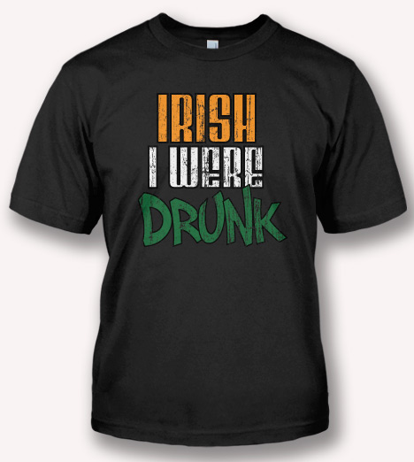 IRISH I WERE DRUNK IRISH T-SHIRT Model
