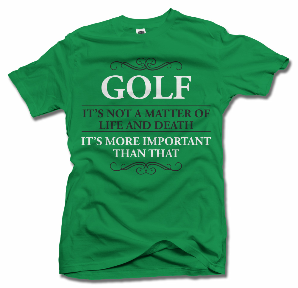 GOLF ITS NOT A MATTER OF LIFE AND DEATH Model