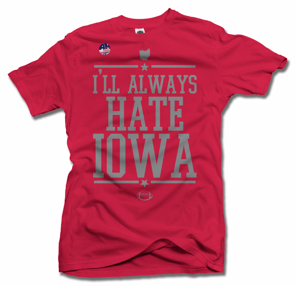 I'LL ALWAYS HATE IOWA--OHIO FOOTBALL Model