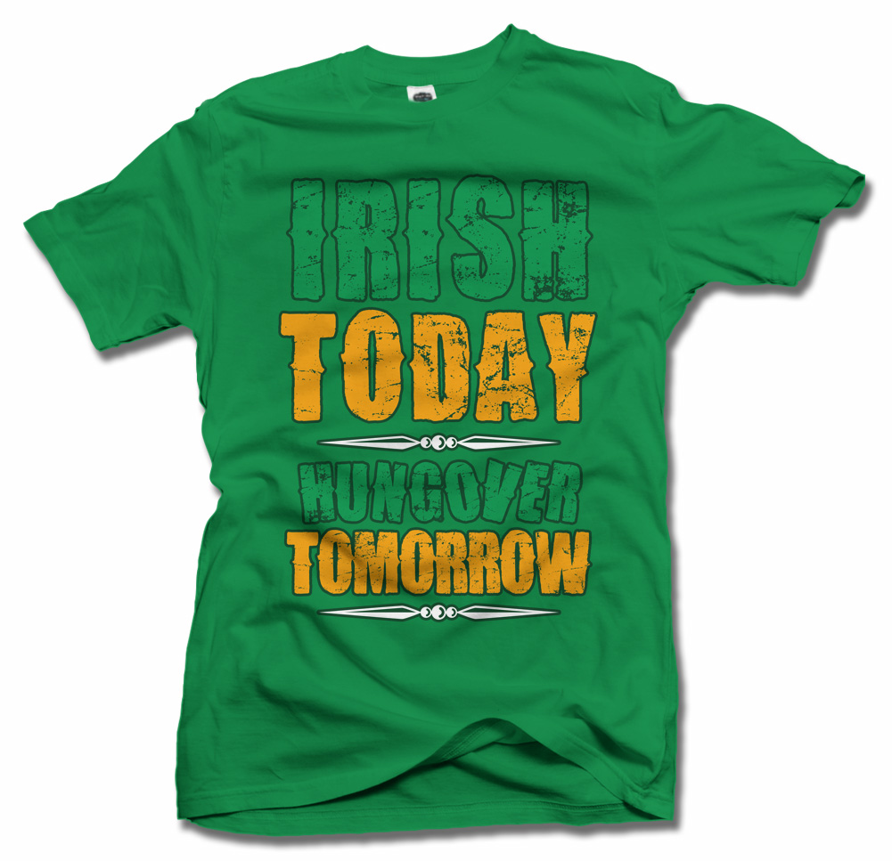 IRISH TODAY HUNGOVER TOMORROW VINTAGE Model
