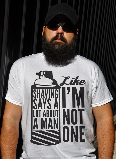 SHAVING SAYS A LOT ABOUT A MAN LIKE I'M NOT ONE Model