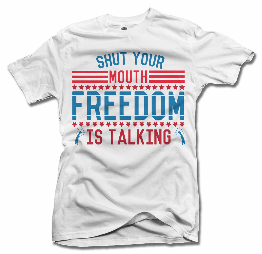 SHUT YOUR MOUTH FREEDOM IS TALKING Model
