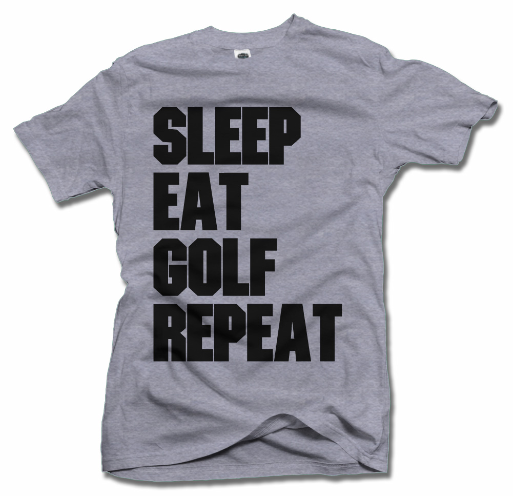 SLEEP EAT GOLF REPEAT Model
