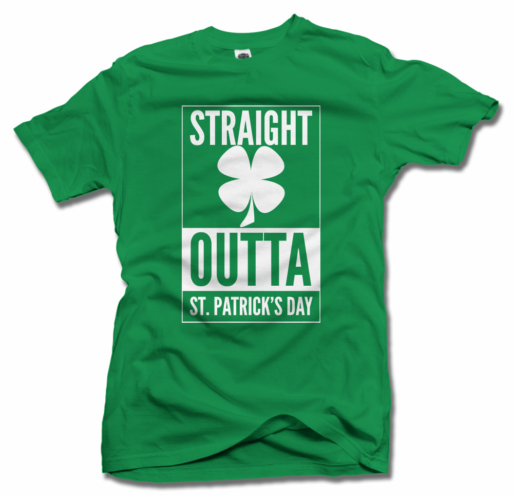 STRAIGHT OUTTA ST. PATRICK'S DAY CLOVER IRISH T-SHIRT Model