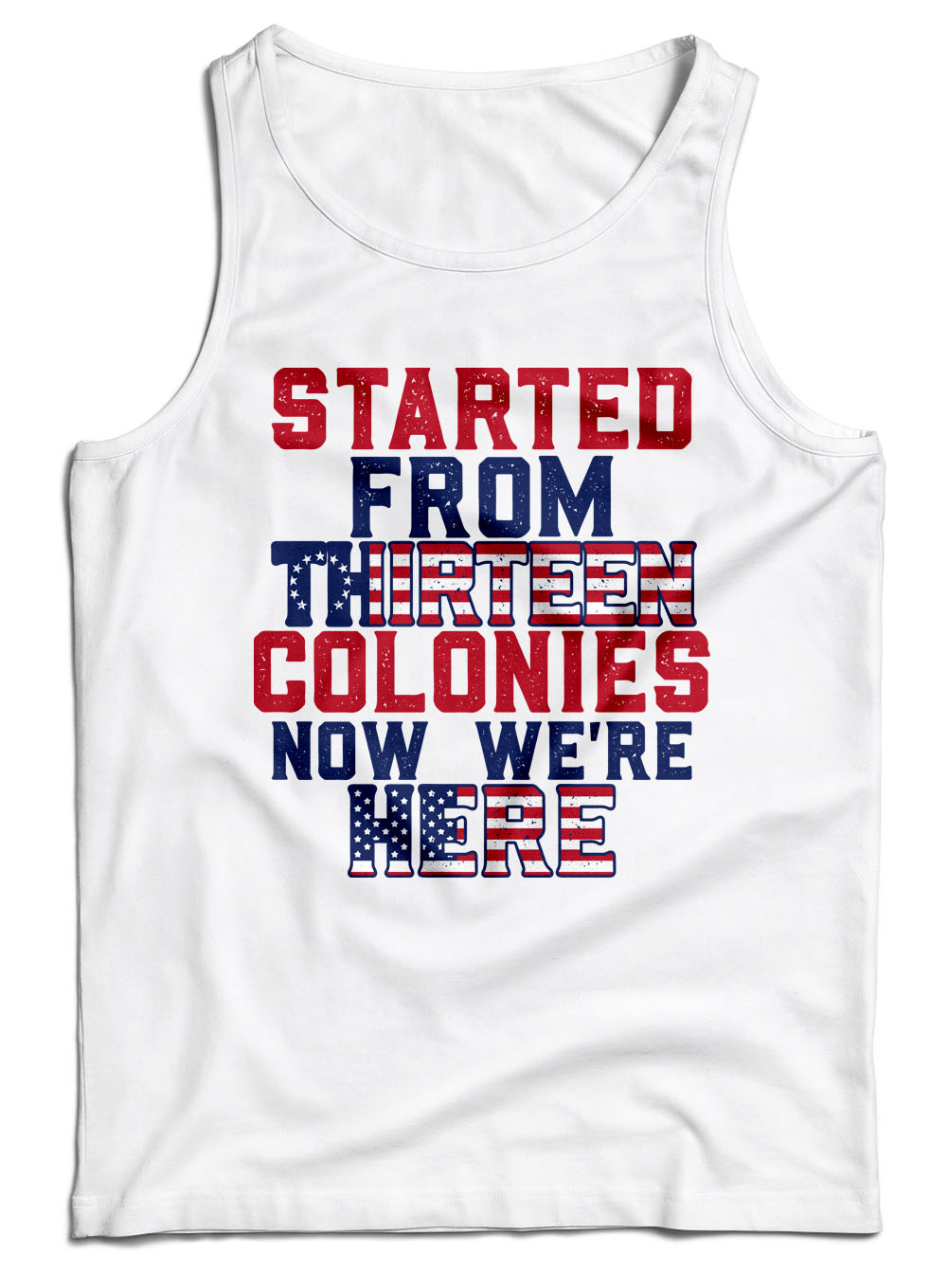 Started From Thirteen Colonies Now We're Here Model