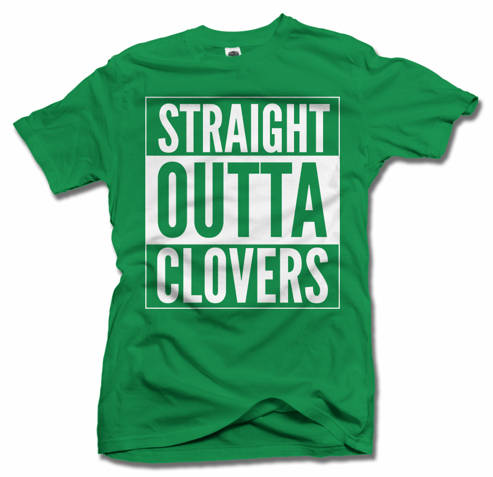 STRAIGHT OUTTA CLOVERS ST. PATRICK'S DAY T-SHIRT Model