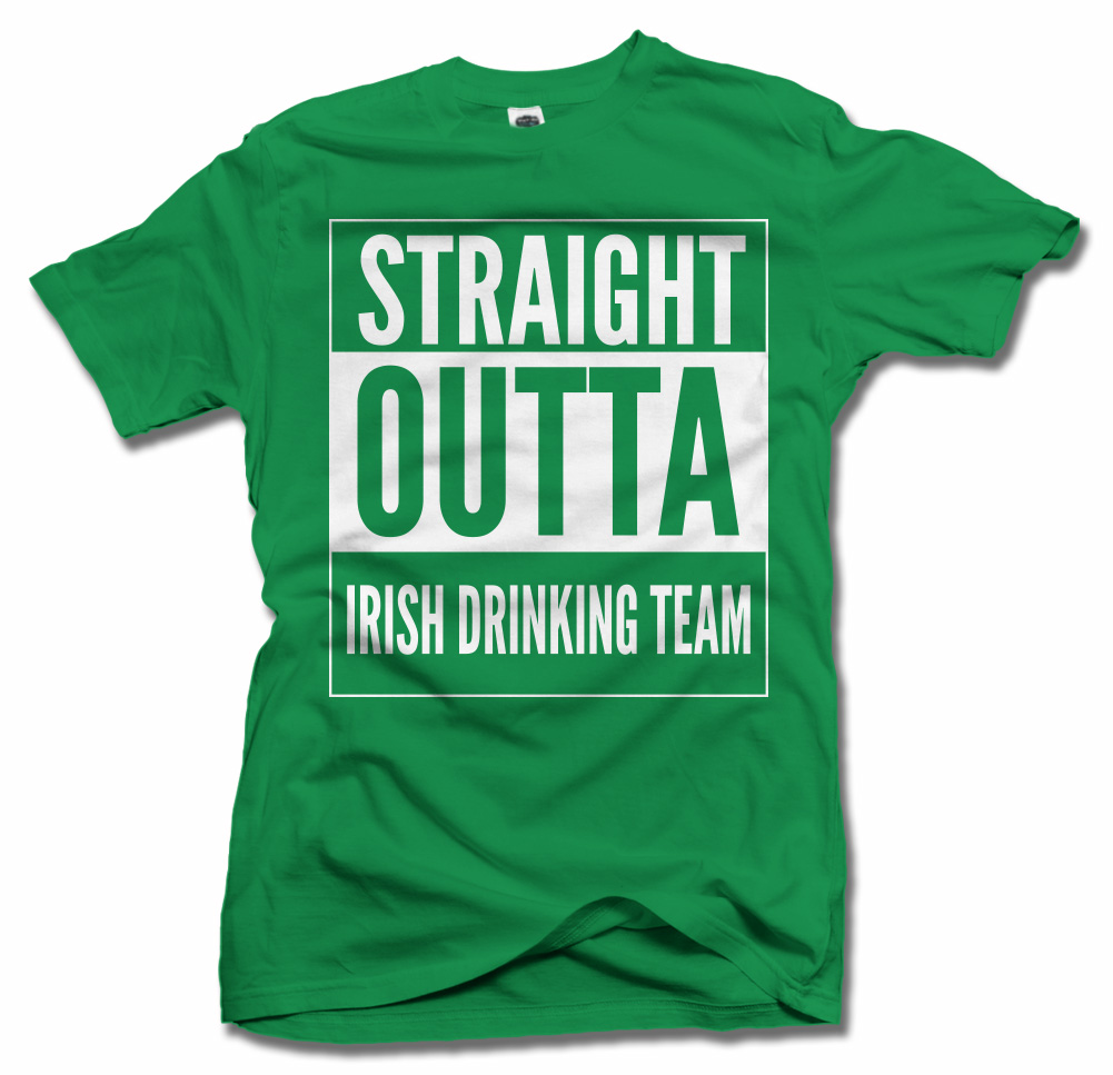 STRAIGHT OUTTA IRISH DRINKING TEAM ST. PATRICK'S DAY T-SHIRT Model