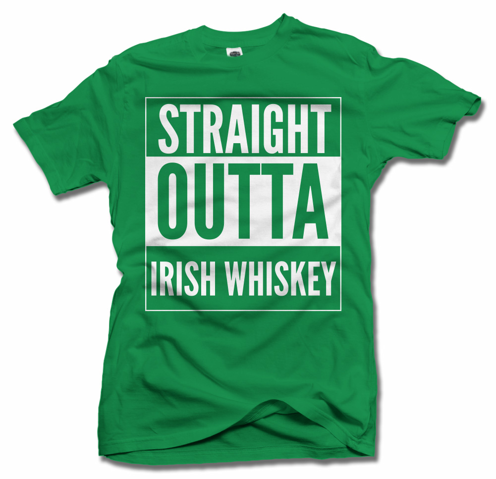 STRAIGHT OUTTA IRISH WHISKEY IRISH T-SHIRT Model