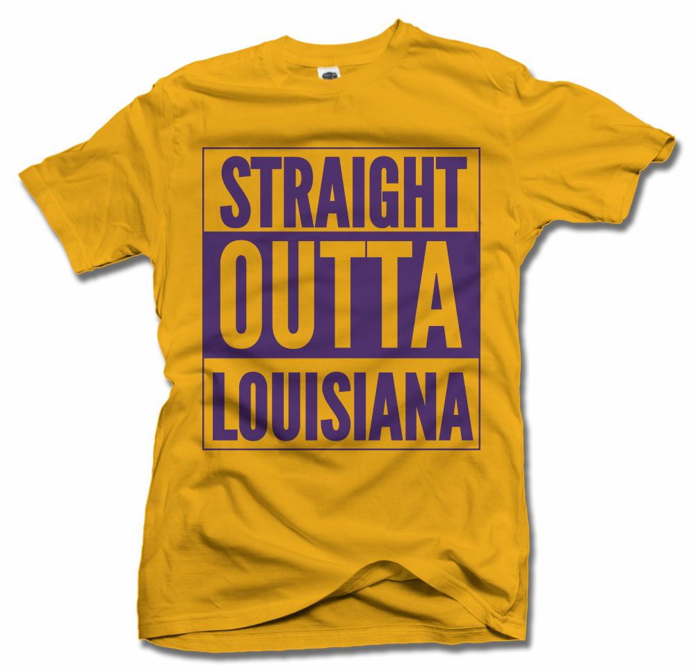 STRAIGHT OUTTA LOUISIANA Model