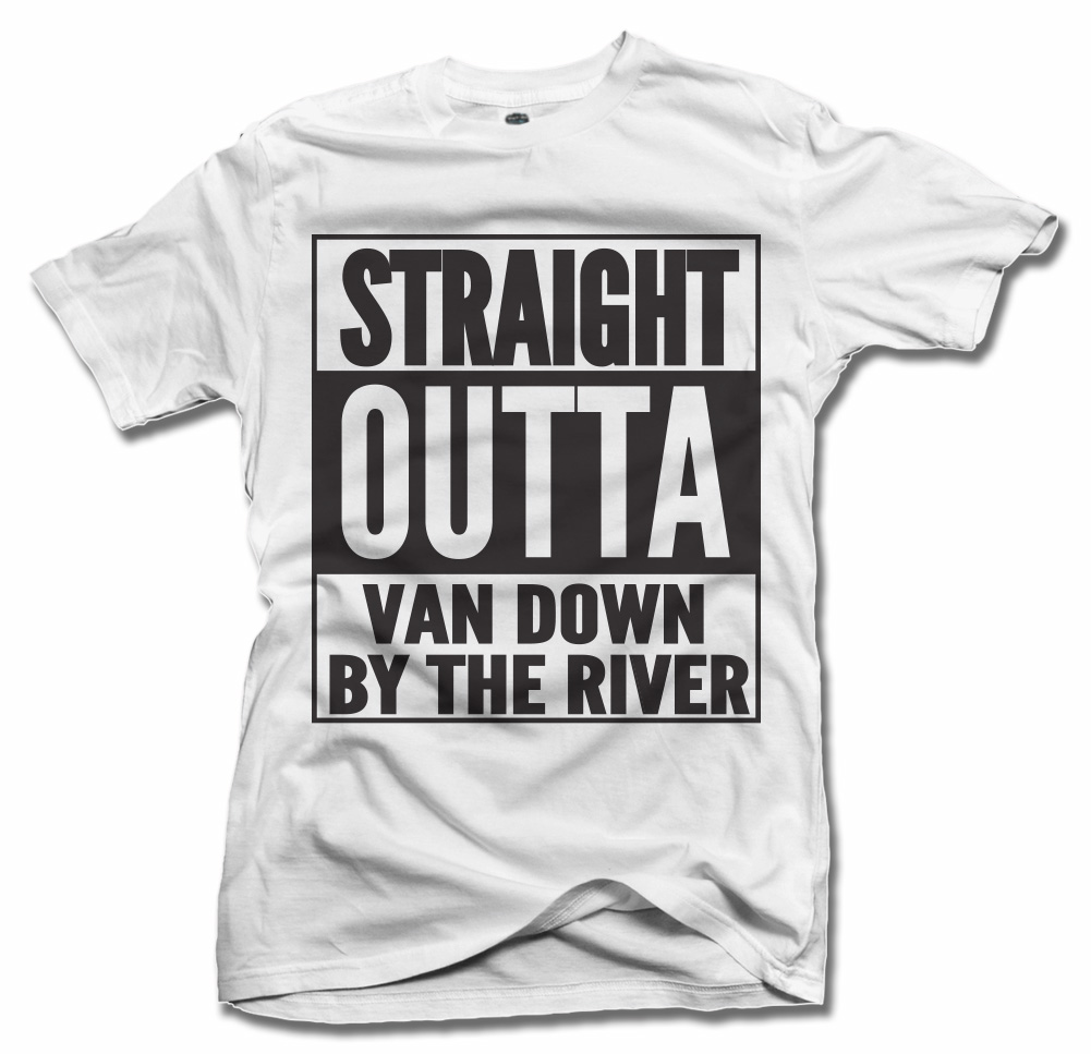 STRAIGHT OUTTA VAN DOWN BY THE RIVER Model