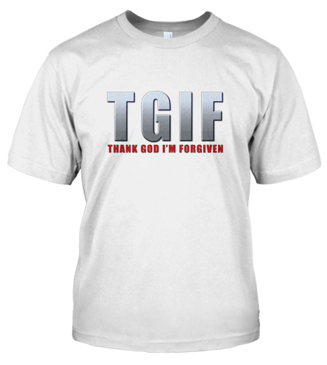 TGIF THANK GOD I'M FORGIVEN Model