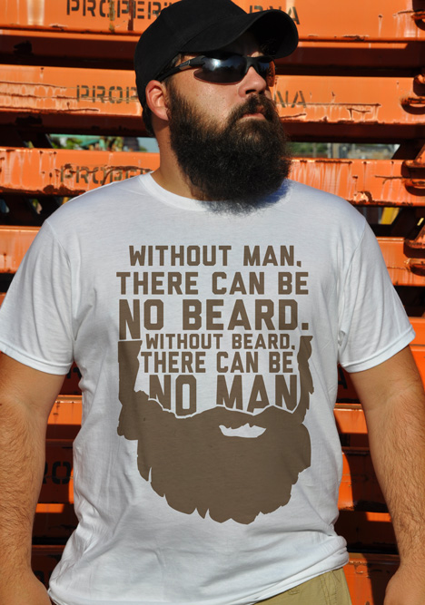 WITHOUT MAN THERE CAN BE NO BEARD WITHOUT BEARD THERE CAN BE NO MAN Model