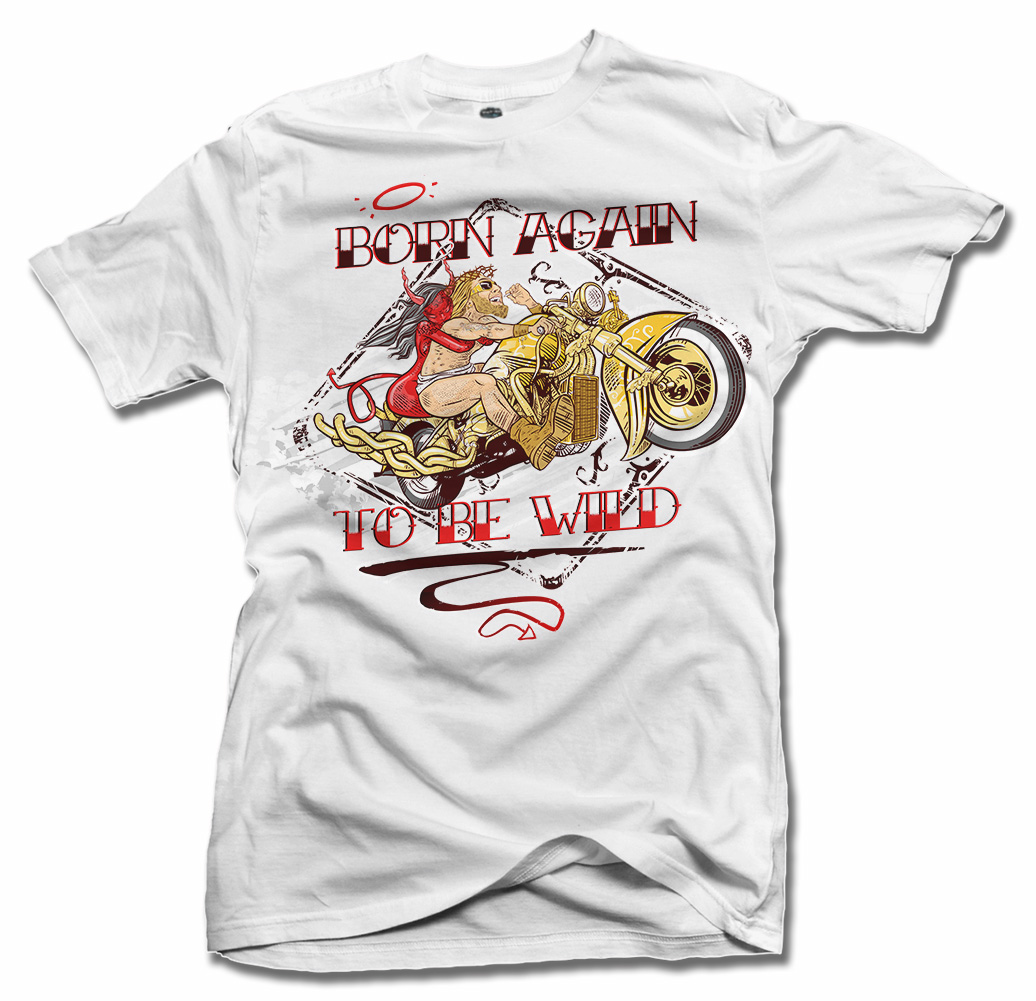BORN AGAIN TO BE WILD FUNNY T-SHIRT Model