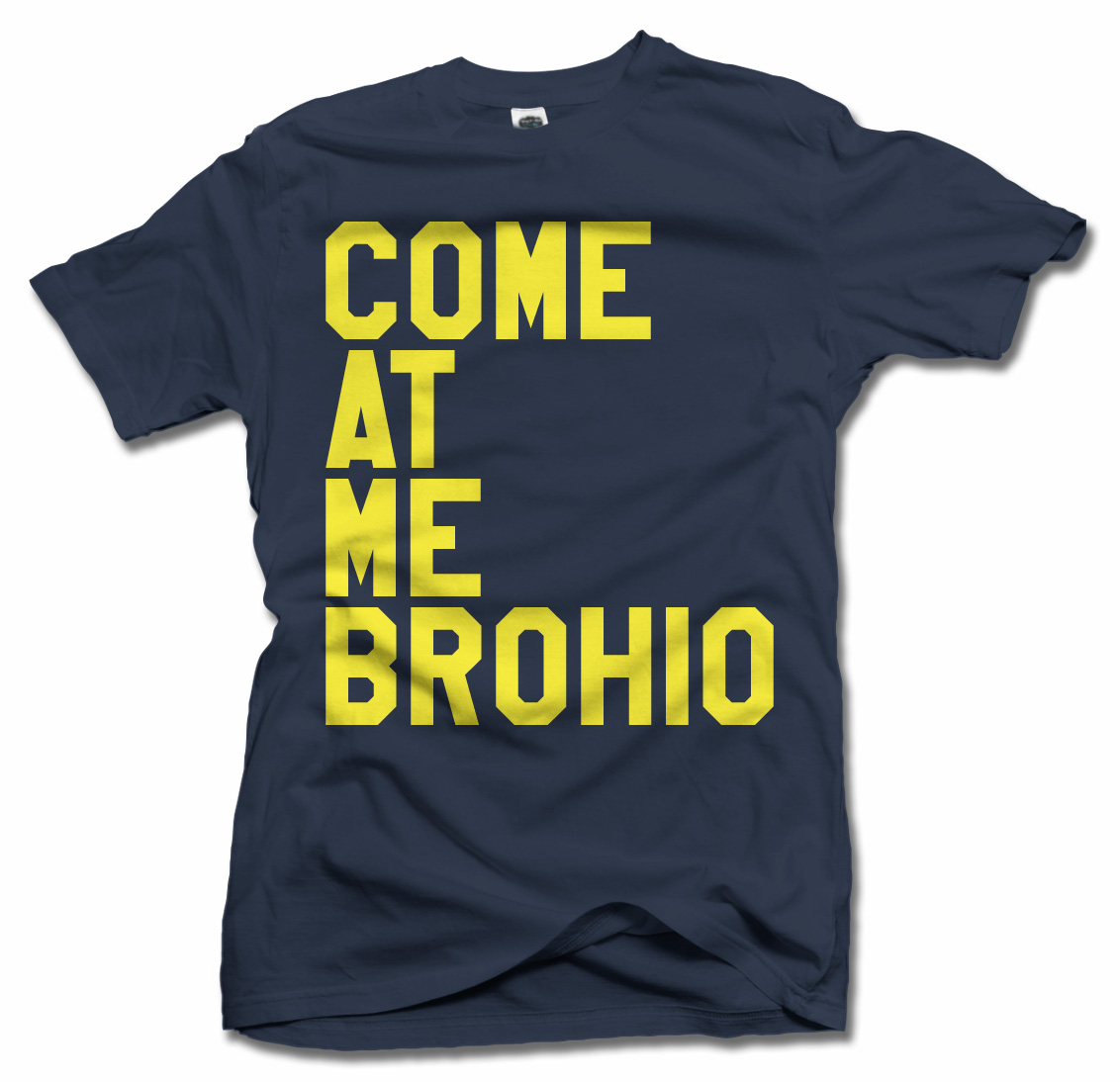 COME AT ME BROHIO FUNNY MICHIGAN T-SHIRT Model