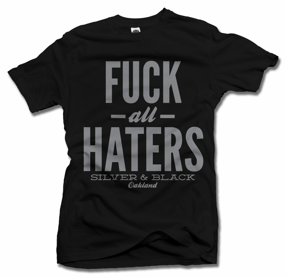 FUCK ALL THE HATERS SILVER AND BLACK OAKLAND FOOTBALL Model