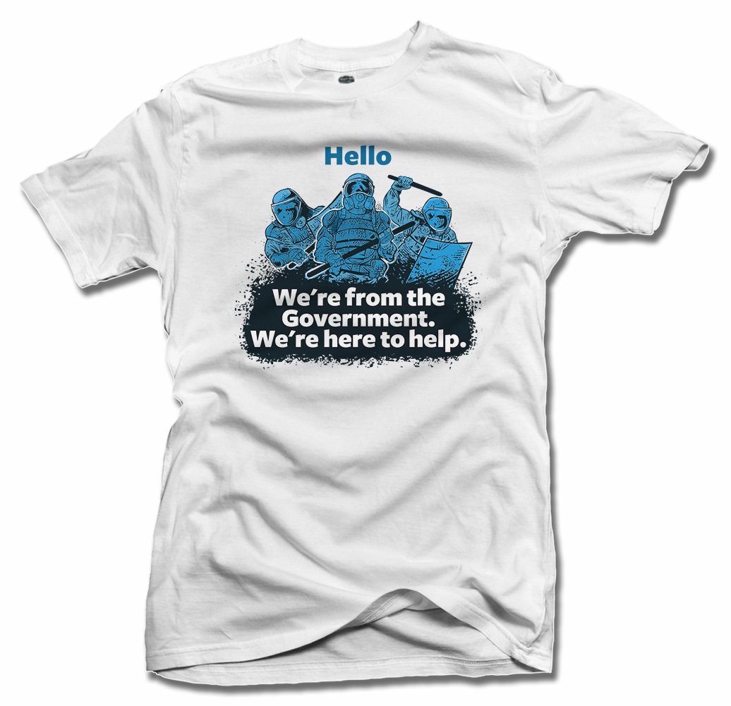 HELLO WE'RE FROM THE GOVERNMENT WE'RE HERE TO HELP FUNNY T-SHIRT Model