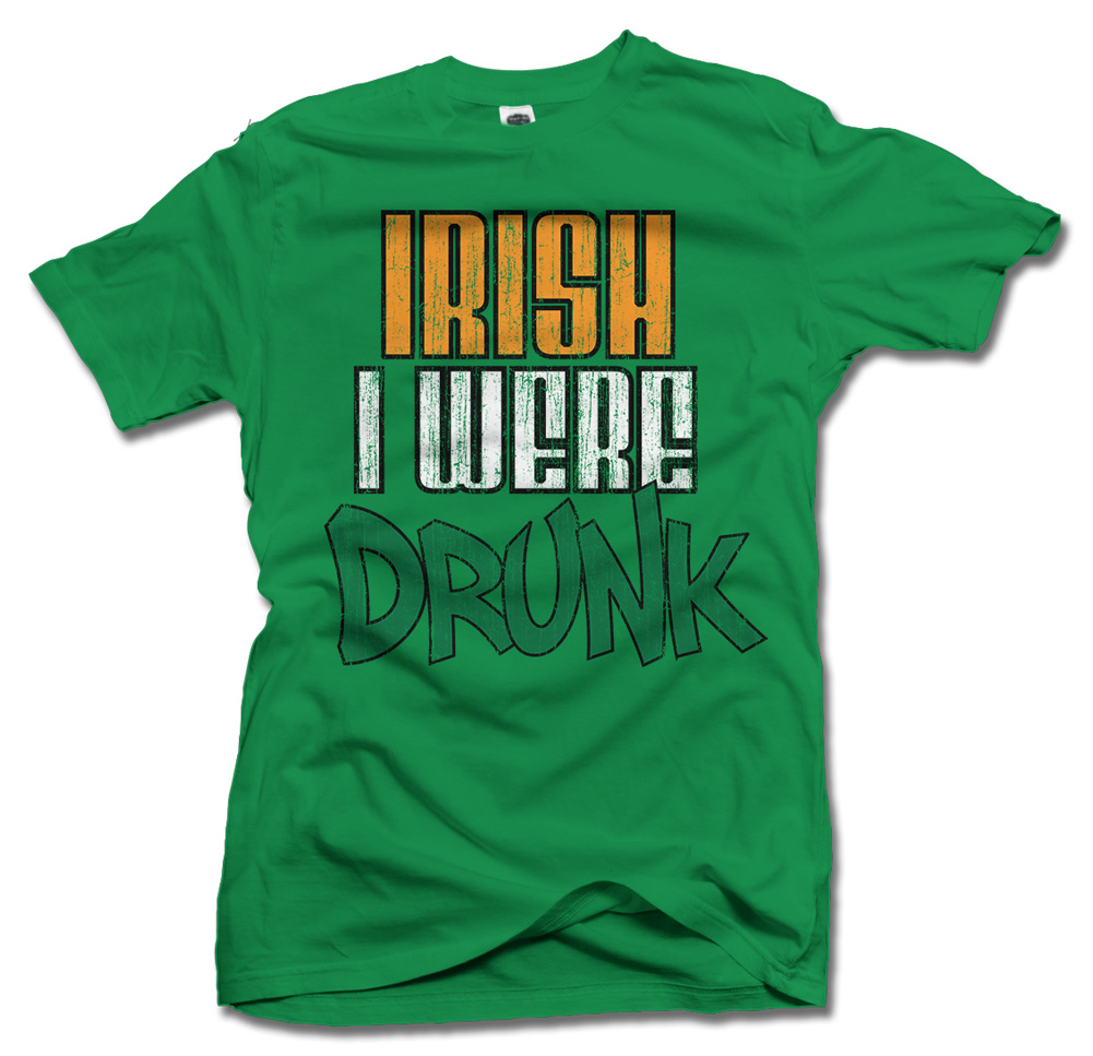 IRISH I WERE DRUNK Model