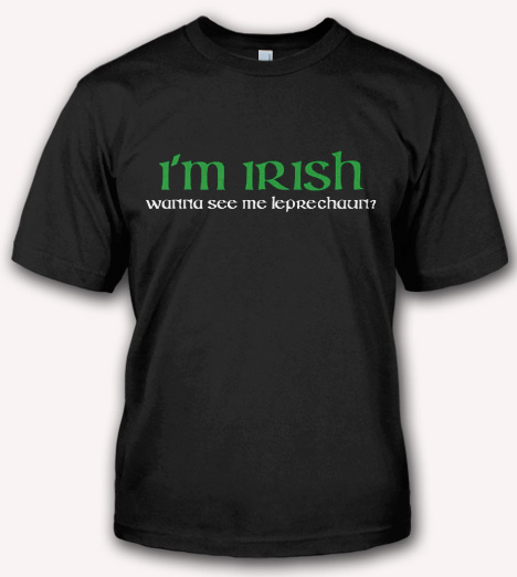 I'M IRISH WANNA SEE ME LEPRECHAUN T-SHIRT Model