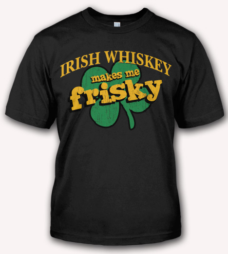IRISH WHISKEY MAKES ME FRISKY Model