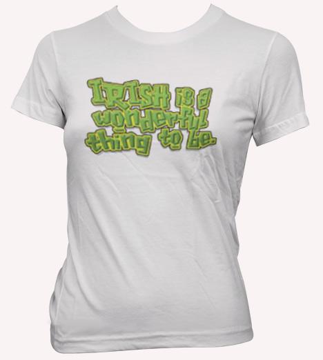 IRISH IS A WONDERFUL THING TO BE T-SHIRT Model