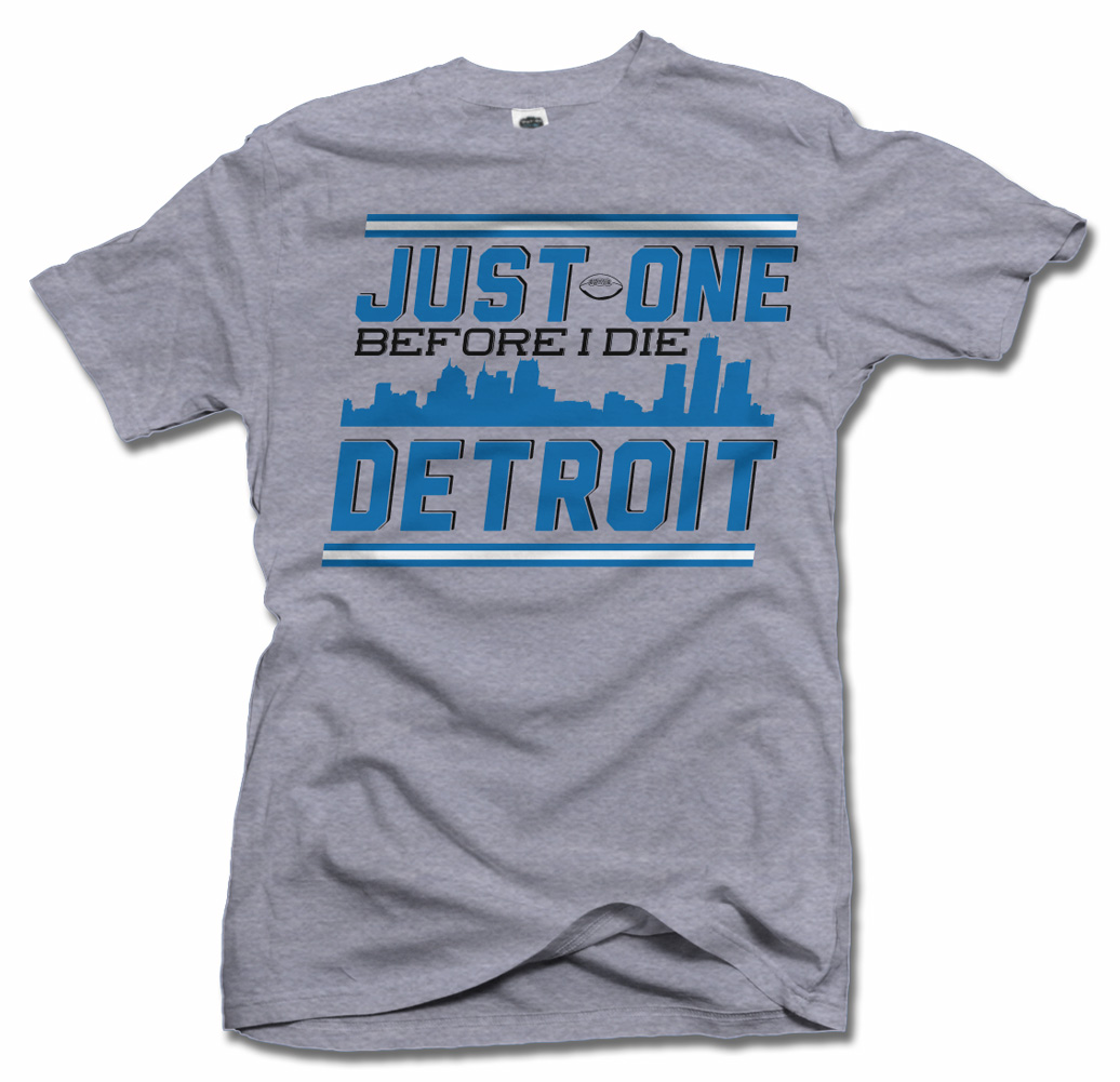 JUST ONE BEFORE I DIE DETROIT FUNNY FOOTBALL T-SHIRT Model
