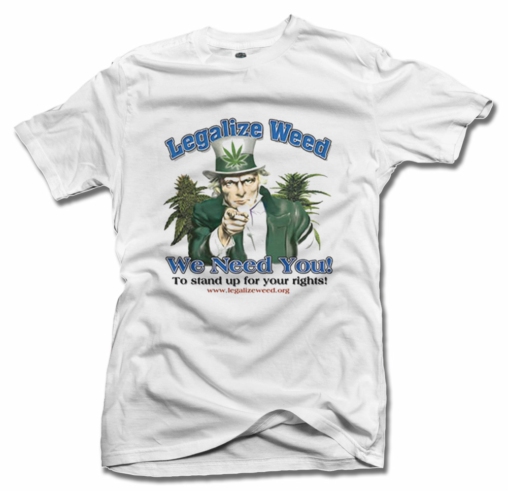 LEGALIZE WEED WE NEED YOU T-SHIRT Model