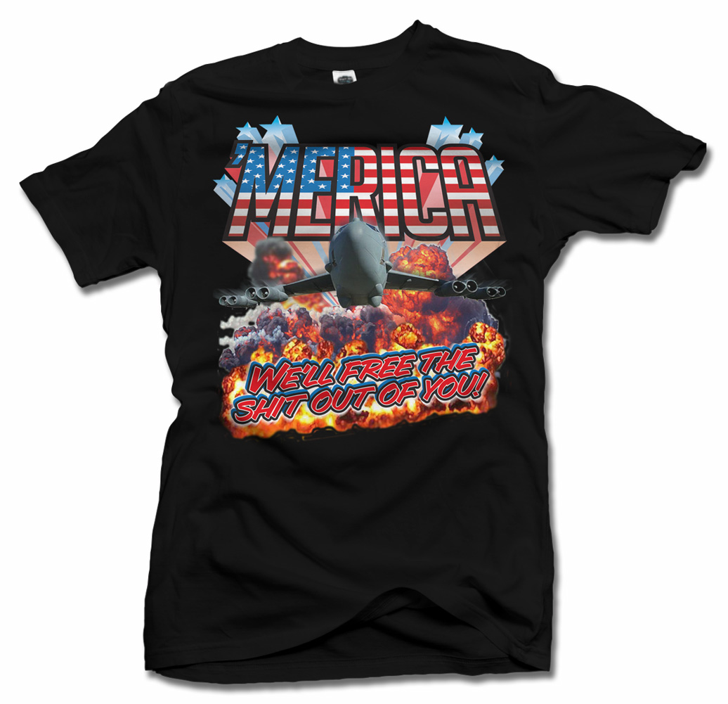 'MERICA WE'LL FREE THE SHIT OUT OF YOU FUNNY AMERICA T-SHIRT Model
