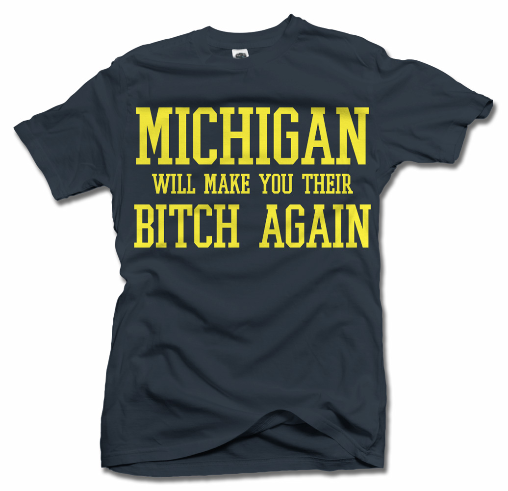 MICHIGAN WILL MAKE YOU THEIR BITCH AGAIN FUNNY T-SHIRT Model