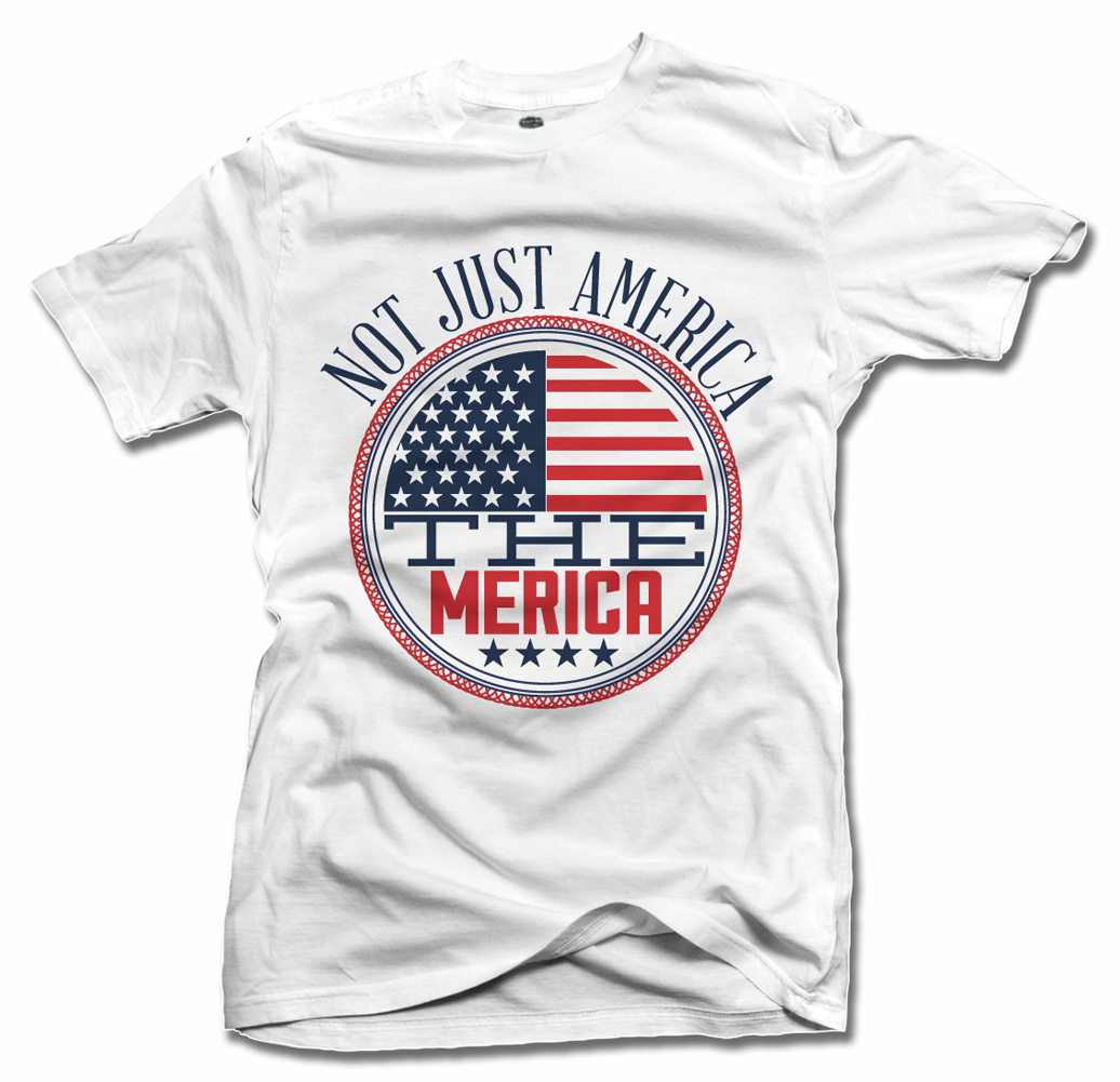NOT JUST AMERICA THE 'MERICA FUNNY AMERICA T-SHIRT Model