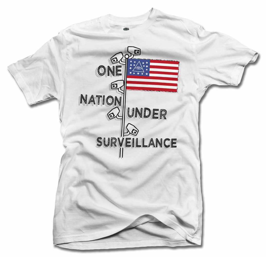 ONE NATION UNDER SURVEILLANCE FUNNY POLITICAL T-SHIRT Model