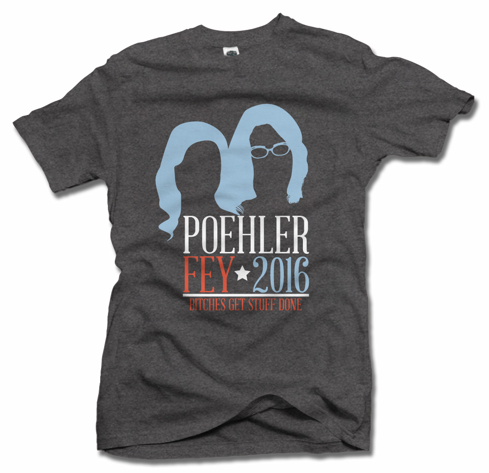 POEHLER AND FEY 2016 BITCHES GET STUFF DONE SMOKE T-SHIRT Model
