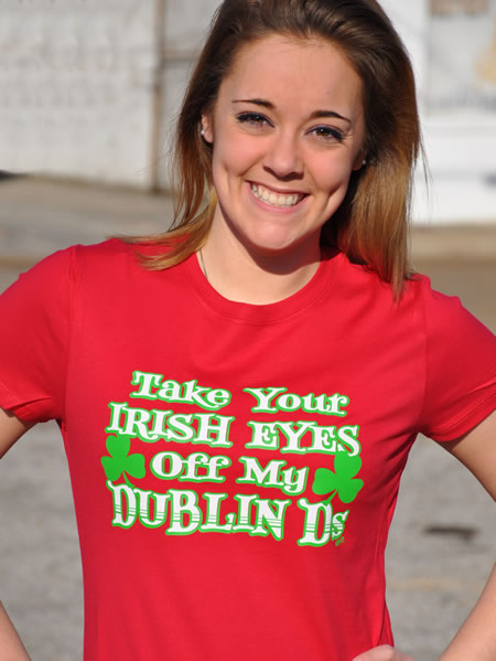 TAKE YOUR IRISH EYES OFF MY DUBLIN D'S Model