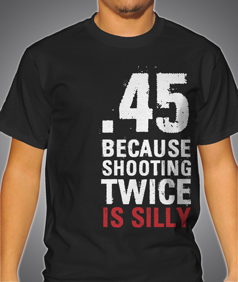 45 BECAUSE SHOOTING TWICE IS SILLY FASHION Model
