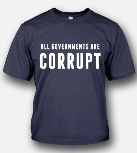 ALL GOVERNMENTS ARE CORRUPT Model