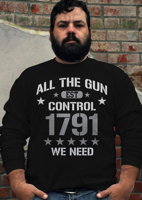 ALL THE GUN CONTROL WE NEED ESTABLISHED 1791 Model