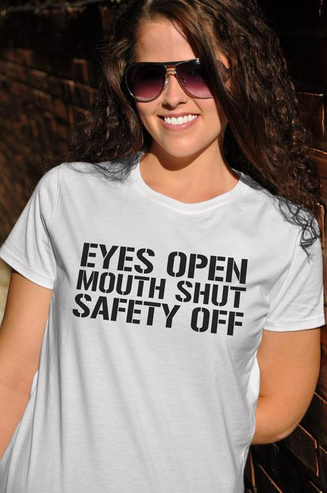 EYES OPEN MOUTH SHUT SAFETY OFF Model