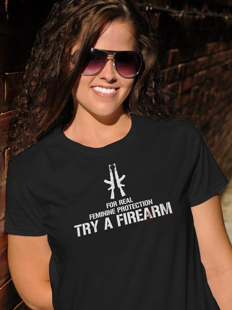 FOR REAL FEMININE PROTECTION TRY A FIREARM Model