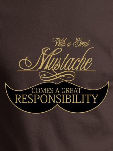 WITH GREAT MUSTACHE COMES GREAT RESPONSIBILITY Model