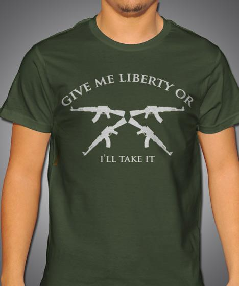 GIVE ME LIBERTY OR I'LL TAKE IT AK-47 Model