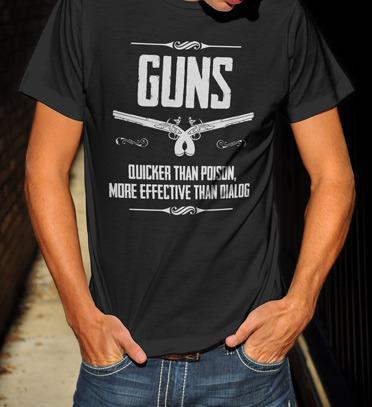 GUNS QUICKER THAN POISON MORE EFFECTIVE THAN DIALOG Model