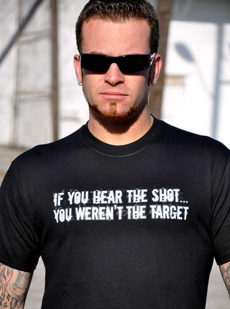 IF YOU HEAR THE SHOT... YOU WEREN'T THE TARGET GUN T-SHIRT Model