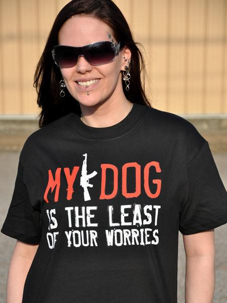 MY DOG IS THE LEAST OF YOUR WORRIES AK-47 GUN T-SHIRT Model
