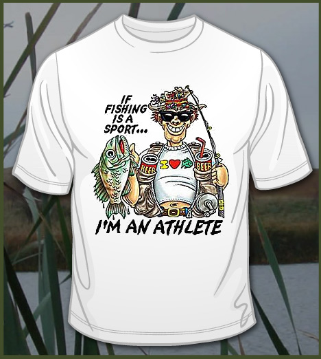 IF FISHING IS A SPORT I'M AN ATHLETE Model